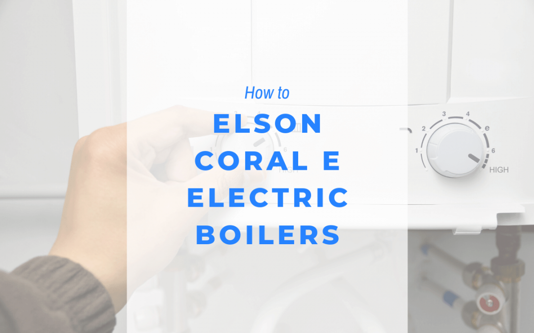 elson coral 3 electric boiler guide