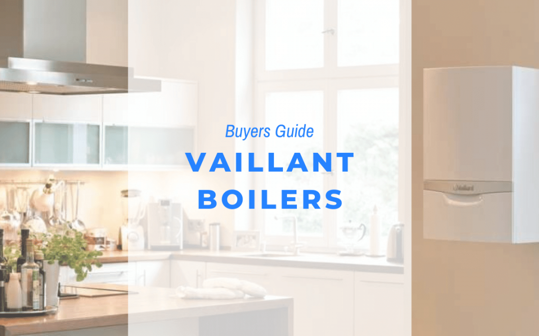 vaillant boilers guide